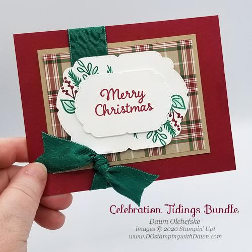 Stampin' Up! Celebrations Tidings Bundle Christmas card by Dawn Olchefske #dostamping #howdshedothat #papercrafting#DOswts351 #DOstamperSTARS