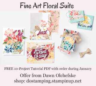 FREE Fine Art Floral Suite 10-Project Tutuorial PDF with order from Dawn Olchefske during Jan 2021 #dostamping #stampinup-320