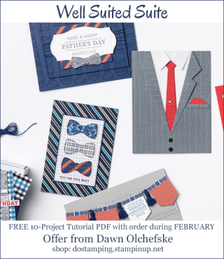 FREE Well Suited Suite 10-Project Tutuorial PDF with order from Dawn Olchefske during Feb 2021 #dostamping #stampinup-500