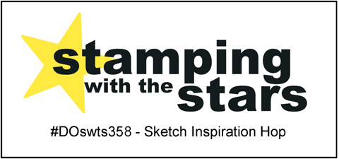 Stamping with the Stars #DOswts358 Sketch Inspiration #dostamperSTARS #dostampinup #stampinup