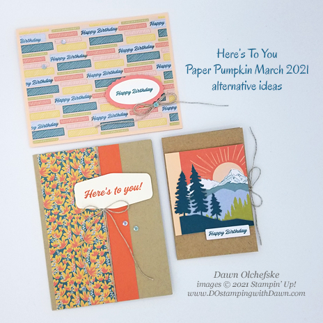 Here's To You Paper Pumpkin March 2021 alternative ideas from Dawn Olchefske #dostamping #paperpumpkin #stampinup #howdSheDOthat