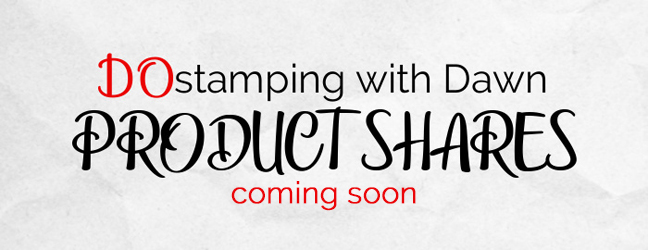 DOstamping with Dawn Stampin 'Up! product shares coming soon #dostamping