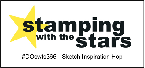 Stamping with the Stars #DOswts366 Sketch Inspiration #dostamperSTARS #dostampinup #stampinup
