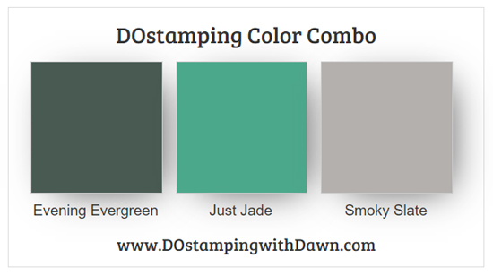 Stampin' Up! color combo Evening Evergreen Just Jade Smoky Slatefrom Dawn Olchefske #dostamping #colorcombo #stampinup