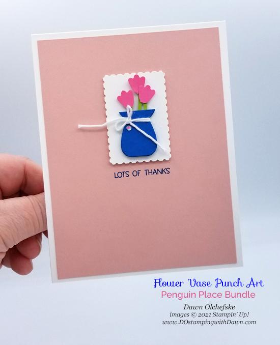 Flower Vase Punch Art using Penguin Builder Punch card from Dawn Olchefske #dostamping #HowdSheDOthat #stampinup #punchart p