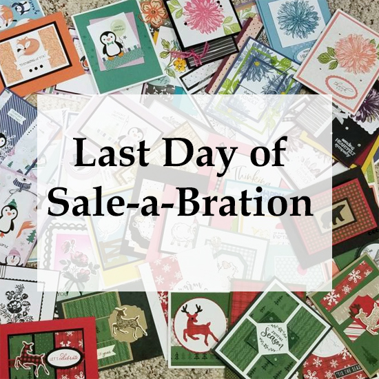 Last Day of Stampin' Up! Sale-a-Bration #freestamps #dostamping #cardmaking