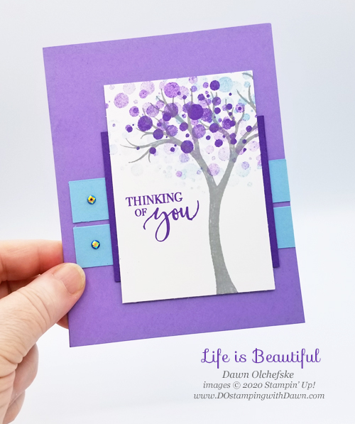 Life is Beautiful card by Dawn Olchefske #dostamping #howdshedothat #stampinup #handmade #cardmaking #stamping #papercrafting  #lifeisbeautiful #DOswts345