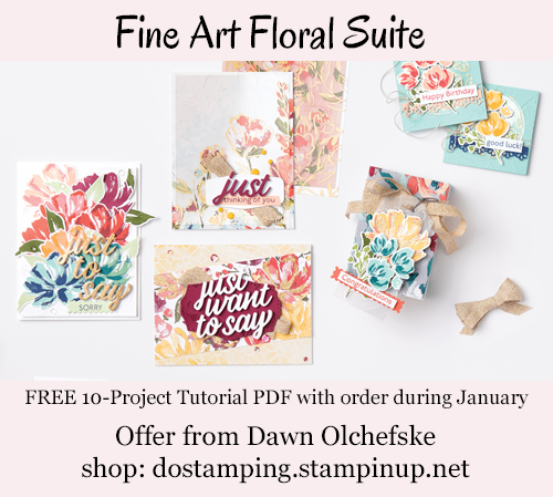 FREE Fine Art Floral Suite 10-Project Tutuorial PDF with order from Dawn Olchefske during Jan 2021 #dostamping #stampinup-500