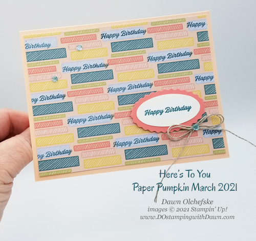 Here's To You Paper Pumpkin March 2021 alternative card idea from Dawn Olchefske #paperpumpkin #stampinup #howdSheDOthat-1