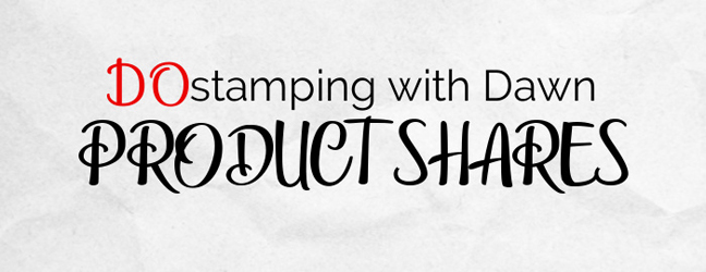 DOstamping with Dawn Stampin 'Up! product shares #dostamping-generic