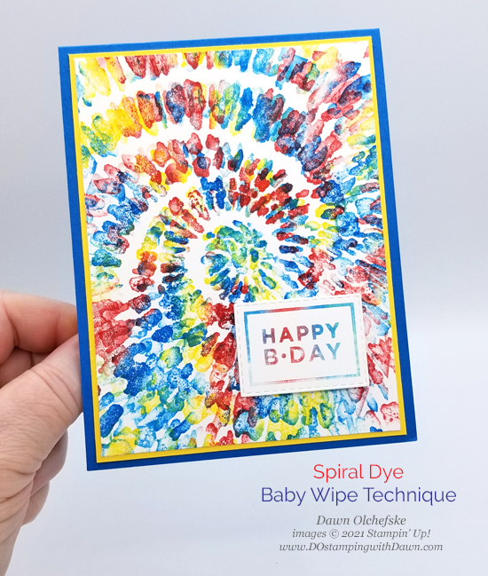 NEW Stampin' Up! NEW Spiral Dye background stamp with baby wipe technique card by Dawn Olchefske #dostamping #HowdSheDOthat #DOswts361 #dostamperstars-P