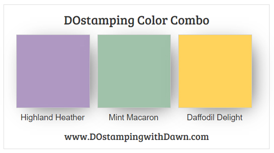 Stampin' Up! color combo Highland Heather Daffodil Delight Mint Macaron from Dawn Olchefske #dostamping #colorcombo #stampinup