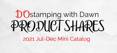 DOstamping with Dawn Stampin 'Up! 2021 Mini Catalog product share offering from Dawn Olchefske #dostamping