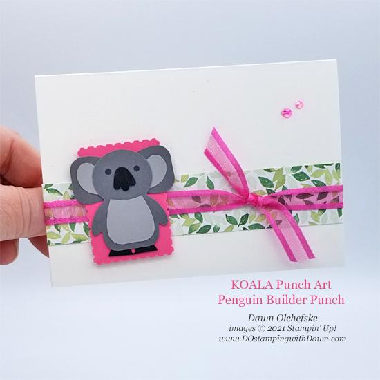 Animal Punch Art Koala Bear using Penguin Builder Punch card from Dawn Olchefske #dostamping #HowdSheDOthat #stampinup #punchart
