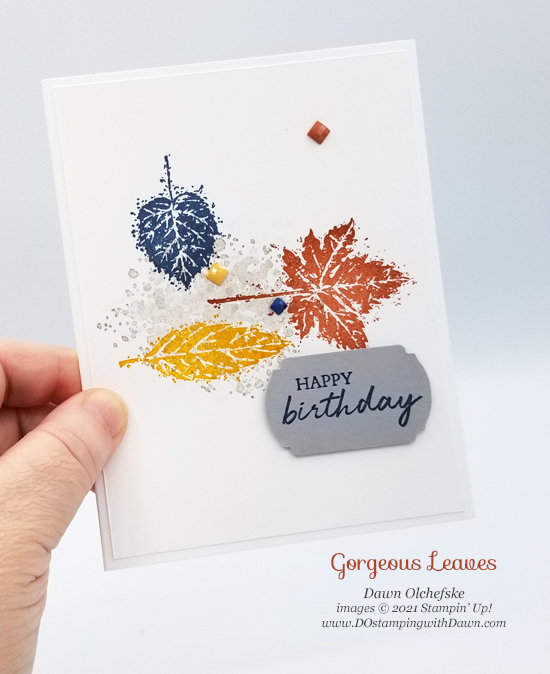 Stampin' Up! Gorgeous Leaves Birthday card by Dawn Olchefske #dostamping #HowdSheDOthat #stampinup #cardmaking p