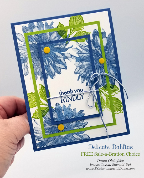 Triple Time Stamping using FREE Sale-a-Bration Delicate Dahlias stamp set card by Dawn Olchefske #dostamping #HowdSheDOthat #stampinup #stampingtechniques-ph