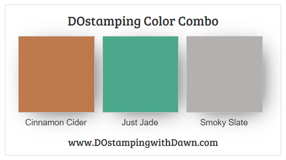 Stampin' Up! color combo Cinnamon Cider Just Jade Smoky Slate from Dawn Olchefske #dostamping #colorcombo #stampinup