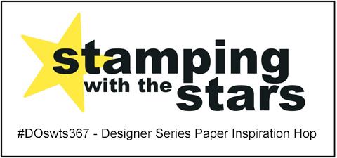 Stamping with the Stars #DOswts367 Designer Series Paper Inspiration #dostamperSTARS #dostampinup #stampinup