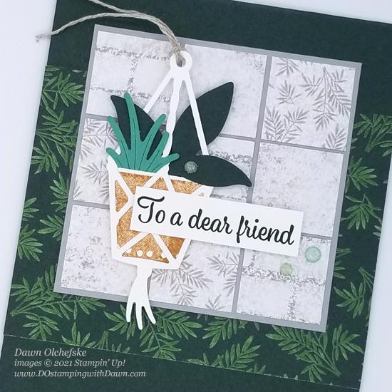 Stampin' Up! Bloom Where You're Planted Suite card byDawn Olchefske  #dostamping #HowdSheDOthat #DOswts367 #DOstamperSTARS-cu