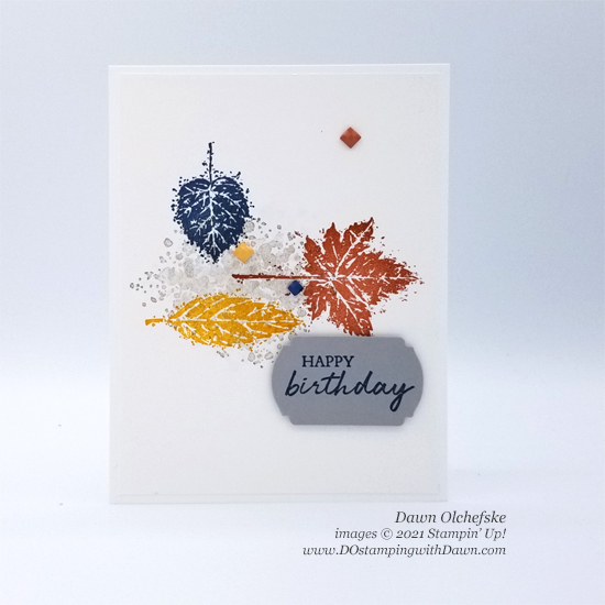 Stampin' Up! Gorgeous Leaves Birthday card by Dawn Olchefske #dostamping #HowdSheDOthat #stampinup #cardmaking